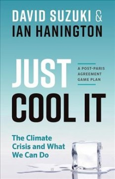 Catalog record for Just cool it! : the climate crisis and what we can do : a post-Paris Agreement game plan