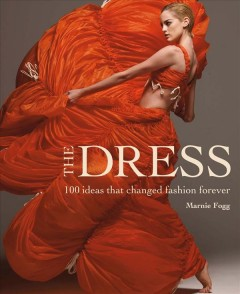 Catalog record for The dress : 100 ideas that changed fashion forever