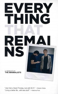 Catalog record for Everything that remains : a memoir by The Minimalists