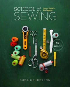 Catalog record for School of sewing : learn it, teach it, sew together