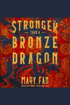 Catalog record for Stronger than a bronze dragon