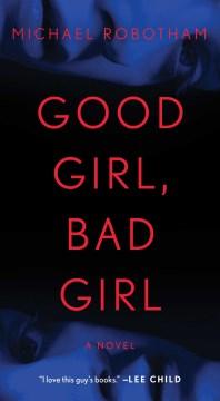 Catalog record for Good Girl, Bad Girl : a novel