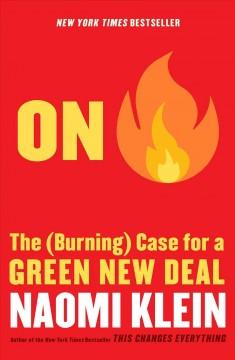 Catalog record for On fire : the (burning) case for a green new deal