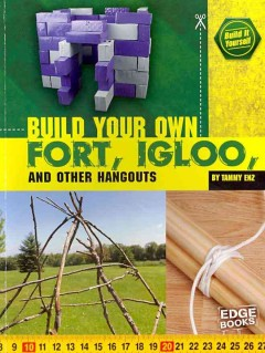 Build Your Own Fort Igloo and Other Hangouts
