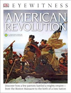 Eyewitness American Revolution