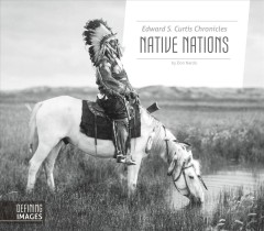 Edward S. Curtis Chronicles Native Ntions