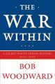 The war within : a secret White House history, 2006-2008
