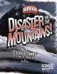 Disaster in the Mountains!