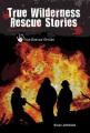 True Wilderness Rescue Stories