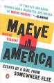Maeve in America : essays by a girl from somewhere else
