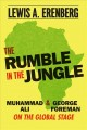 The rumble in the jungle : Muhammad Ali and George Foreman on the global stage