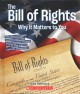 The Bill of Rights : why it matters to you