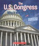 The U.S. Congress : why it matters to you