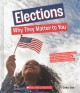 Elections : why they matter to you