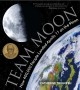 Team Moon : How 400,000 people landed Apollo 11 on the Moon.