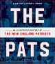 The Pats : an illustrated history of the New England Patriots