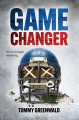 Game changer / by Tommy Greenwald.