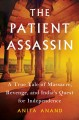 The patient assassin : a true tale of massacre, revenge and India's quest for independence