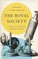 The Royal Society : and the invention of modern science
