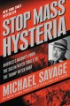 Stop mass hysteria : America's insanity from the Salem witch trials to the Trump witch hunt