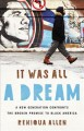 It was all a dream : a new generation confronts the broken promise to Black America