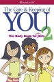The care & keeping of you 2 : the body book for older girls
