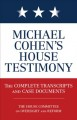 Michael Cohen's House testimony : the complete transcripts and case documents