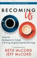 Becoming us : using the lens of the enneagram to create a thriving gospel-centered marriage