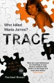 Trace : who killed Maria James?