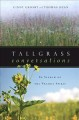 Tallgrass conversations : in search of the prairie spirit
