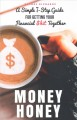 Money honey : a simple 7-step guide for getting your financial $hit together