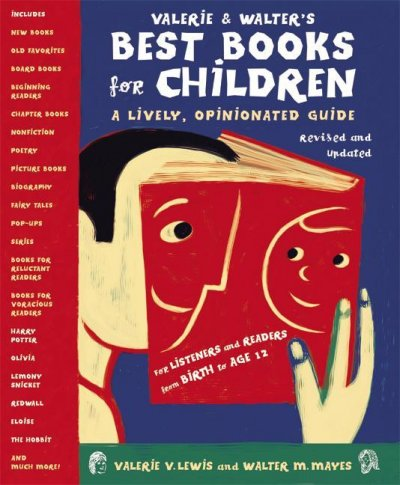 Valerie & Walter's best books for children : a lively, opinionated guide
