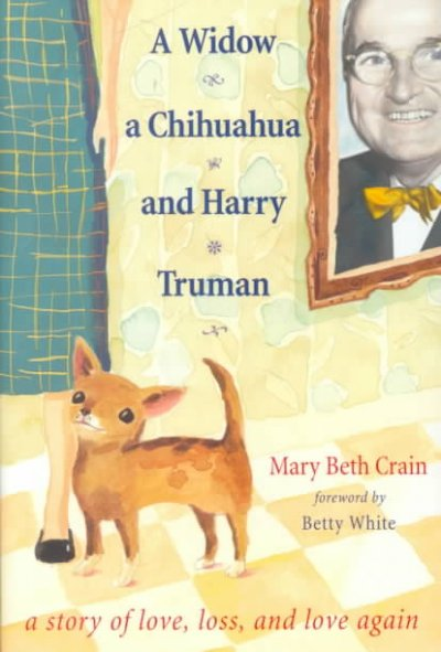 A Widow, a Chihuahua and Harry Truman