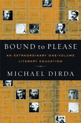 Bound to please : an extraordinary one-volume literary education : essays on great writers and their books