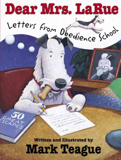 Dear Mrs. LaRue : letters from obedience school
