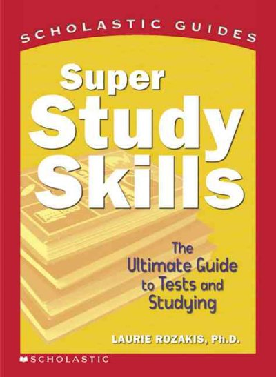 Super study skills : the ultimate guide to tests and studying