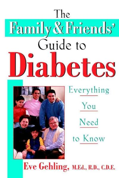 The family and friends'; guide to diabetes : everything you need to know