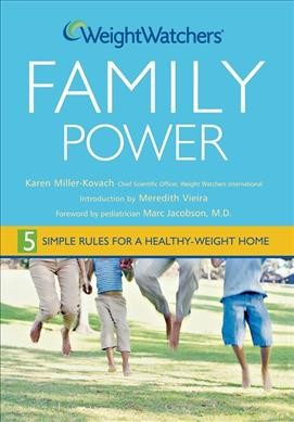 Weight Watchers family power : 5 simple rules for a healthy weight home