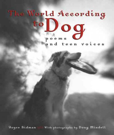 The world according to dog : poems and teen voices