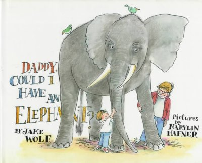 Daddy, could I have an elephant?