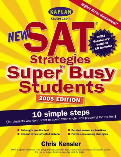New SAT strategies for super busy students : 10 simple steps (For students who don´t want to spend their whole lives preparing for the test)
