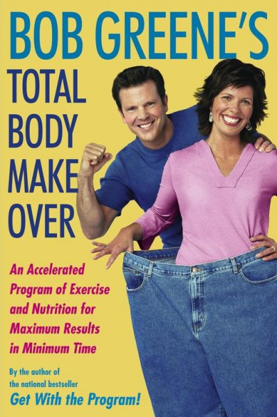 Bob Greene's total body makeover