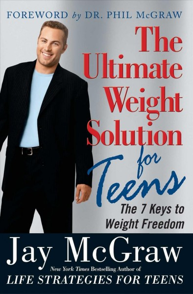 The ultimate weight solution for teens : the 7 keys to weight freedom