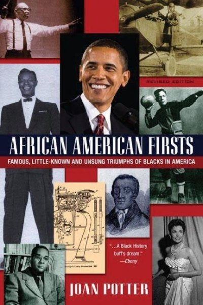 African American firsts : famous, little-known and unsung triumphs of blacks in America