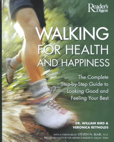 Walking for health and happiness : the complete step-by-step guide to looking good and feeling your best