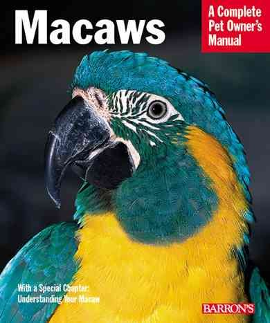 Macaws : everything about purchase, care, nutrition, handling, and behavior