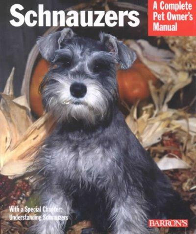 Schnauzers : everything about purchase, care, nutrition, and diseases