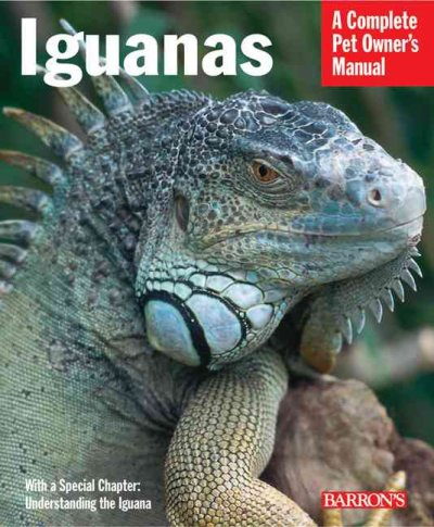 Iguanas : everything about selection, care, nutrition, diseases, breeding, and behavior / R.D. Bartlett and Patricia Bartlett