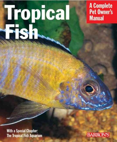 Tropical fish : setting up and taking care of aquariums made easy : expert advice for new aquarists / Peter Stadelmann and Lee Finley