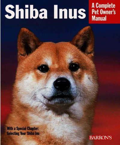 Shiba inus : everything about purchase, care, feeding, behavior, and housing